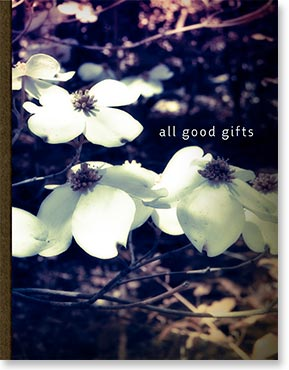 """All Good Gifts"" 